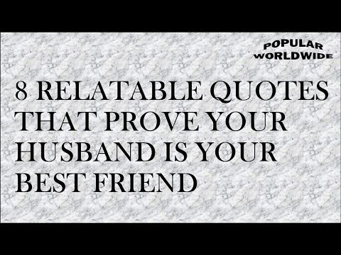 Quotes on friendship - 8 RELATABLE QUOTES THAT PROVE YOUR HUSBAND IS YOUR BEST FRIEND
