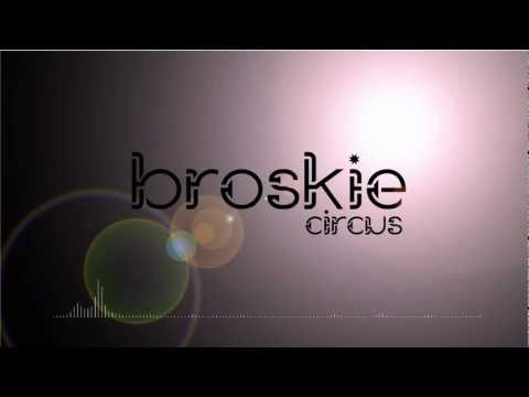broskie - After playing with Adobe After Effects and spending most of my life in front of a computer making tunes I can proudly present to you Circus! Hope you like it...