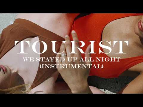 Tourist - We Stayed Up All Night (Instrumental)