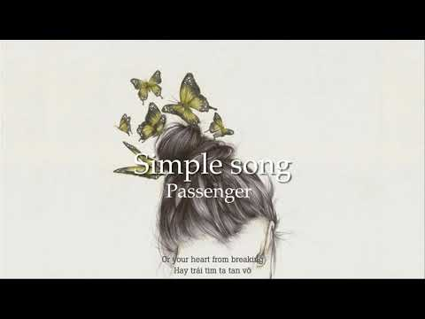 [vietsub] Simple song - Passenger - Thời lượng: 4 phút, 21 giây.