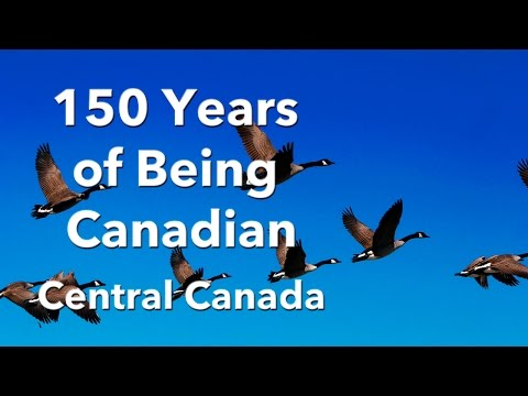 150 Years of Being Canadian - Central Canada
