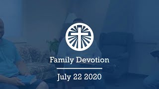 Family Devotion July 22 2020
