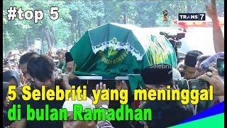 Video Innalilahi !! 5 selebriti yang meninggal di bulan ramadhan @ insert 23 mei 2018 MP3, 3GP, MP4, WEBM, AVI, FLV Juni 2018