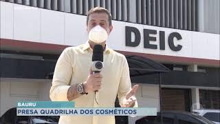 DEIC de Bauru prende quadrilha que roubava cosméticos em farmácias