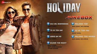 Holiday - Jukebox  Full Audio Songs - Akshay Kumar & Sonakshi Sinha