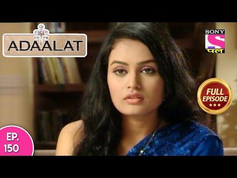 Adaalat - Full Episode 150 - 06th June, 2018