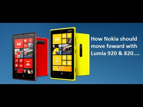 How Nokia should move forward with Lumia 920 & 820