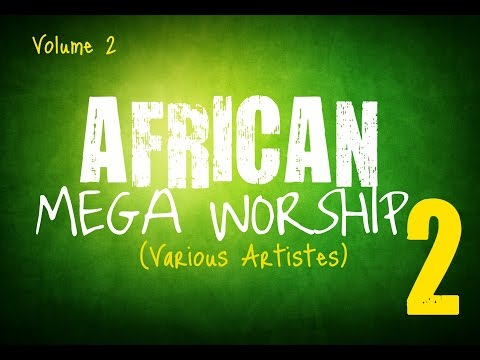 African Mega Worship (Volume 2) | **Gospel Inspiration.TV**