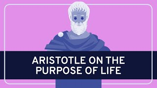 PHILOSOPHY - History: Aristotle on the Purpose of Life [HD] full download video download mp3 download music download