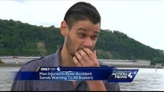 Man injured in river accident sends warning to all boatersSubscribe to WTAE on YouTube now for more: http://bit.ly/1emyOjPGet more Pittsburgh news: http://www.wtae.com/Like us: http://www.facebook.com/wtae4Follow us: http://twitter.com/WTAEGoogle+: http://plus.google.com/+wtae