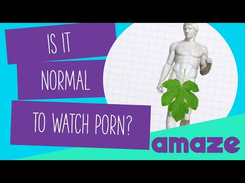 Is It Normal To Watch Porn?