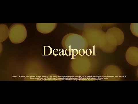 Deadpool Recut as a Romantic Drama Movie Trailer