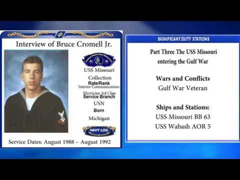 USNM Interview of Bruce Cromell Part Three The USS Missouri entering the Gulf War