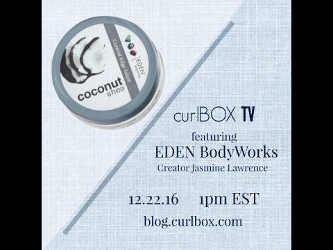 curlBOX TV: a chat with eden bodyworks creator Jasmine Lawrence