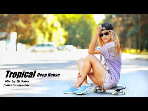Best Tropical House Mix 2015 - Deep House ChillOut Lounge Mix With Playlist  ★