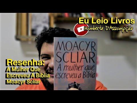 Resenha #10 - A Mulher Que Escreveu A Bíblia, Moacyr Scliar - Eu Leio Livros
