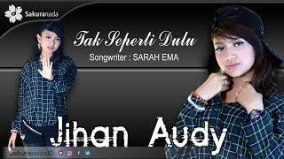 Download lagu Jihan Audy Tak Seperti Dulu M V Mp3