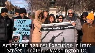 Acting Out Against Execution In Iran: Street Theater In Washington DC