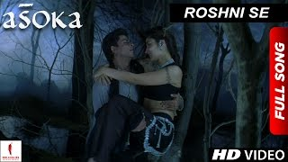 """Roshni Se"" full song from Asoka features Shah Rukh Khan & Kareena Kapoor in the lead roles. The film is directed by Santosh ..."