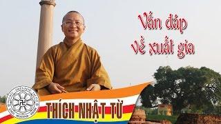 Vấn đáp Phật học: Xuất gia có cần được phép của cha mẹ không ? - TT.Thích Nhật Từ - 24/02/2005
