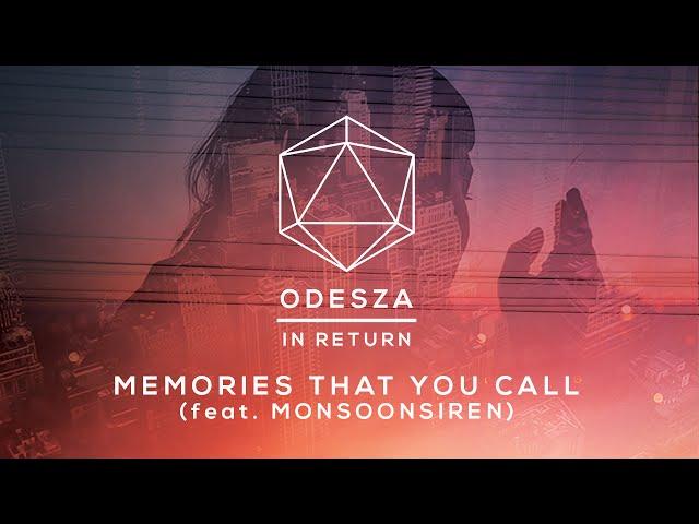 Odesza Memories That You Call Feat Monsoonsiren
