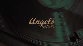 Gawvi - Angels (Video Lyrics)