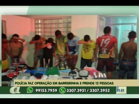 Polícia faz operação em Barreirinha - Am e prende 12 pessoas