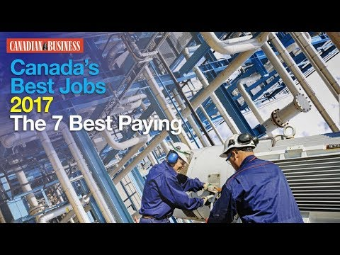 Canada's Best Jobs 2017: The Top 7 Highest-Paying Jobs