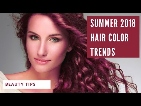 2018 Summer Hair Color Trends for All Skin Tones