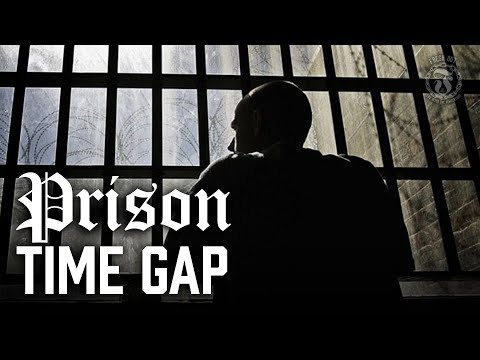 Prison Time Gap - Prison Talk 11.13