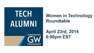 Women In Technology Roundtable, April 23rd, 2014