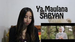 SABYAN - YA MAULANA - REACTION