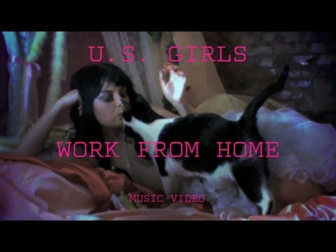"US Girls – ""Work From Home"" (Official Music Video)"
