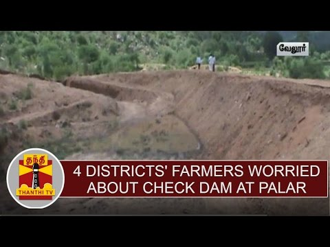 Four-Districts-Farmer-Worried-about-Check-Dam-at-Palar-Dam-Thanthi-TV