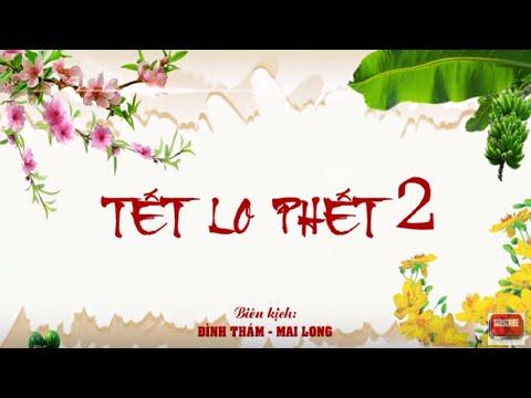 Hài Tết 2014 New Tết Lo Phết Full HD
