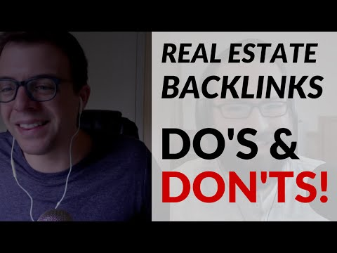 The Top Real Estate Website Backlink Do's & Don'ts!