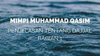 Video Penjelasan tentang Dajjal Bagian 1 | Mimpi Muhammad Qasim MP3, 3GP, MP4, WEBM, AVI, FLV Desember 2018