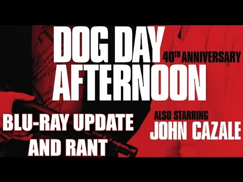 Dog Day Afternoon 40th Anniversary - Blu-ray Update and Rant