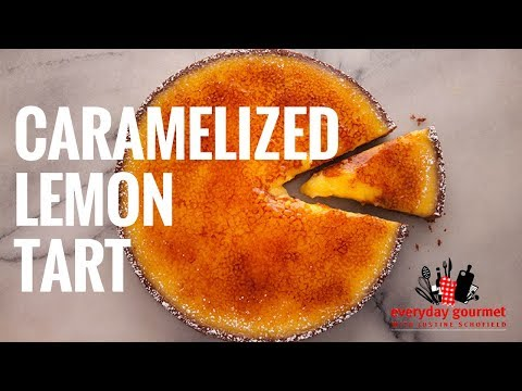 GLAD Caramelized Lemon Tart | Everyday Gourmet S6 E9