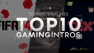 BEST Top 10 FREE Gaming Intros - SONY VEGAS, AFTER EFFECTS, CINEMA 4D