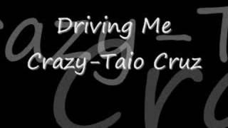 Driving Me Crazy-Taio Cruz