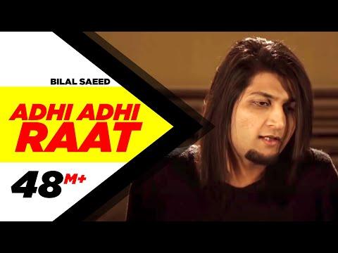 Adhi Adhi Raat | Bilal Saeed | Twelve | Speed Records | Official Full Video | HD