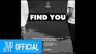 """JJ Project """"Verse 2"""" Track Card 6 """"Find You""""Find JJ Project """"Bounce"""" on iTunes & Apple Music:https://itunes.apple.com/ca/album/bounce-ep/id837072525GOT7 Official Facebook: http://www.facebook.com/GOT7OfficialGOT7 Official Twitter: http://www.twitter.com/GOT7OfficialGOT7 Official Fan's: http://fans.jype.com/GOT7GOT7 Official Homepage: http://got7.jype.comCopyrights 2017 ⓒ JYP Entertainment. All Rights Reserved."""