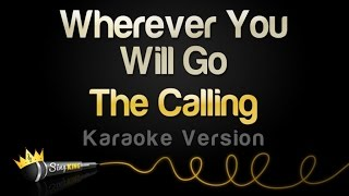 Video The Calling - Wherever You Will Go (Karaoke Version) MP3, 3GP, MP4, WEBM, AVI, FLV Agustus 2018
