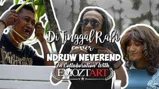 Ditinggal Rabi - NDX A.K.A (Cover) By Ndruw Neverend incolaboration with Emoztart