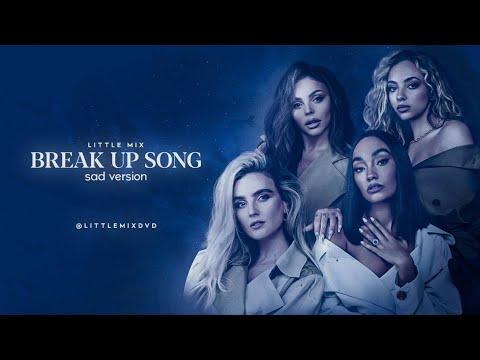 Little Mix - Break Up Song (Sad Version)