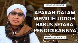Video Buya Yahya Menjawab - Apakah Dalam Memilih Jodoh Harus Setara Pendidikannya MP3, 3GP, MP4, WEBM, AVI, FLV Oktober 2017
