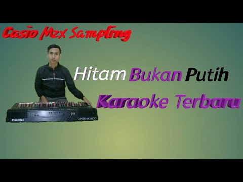 Hitam Bukan Putih Karaoke Dangdut | Sampling Keyboard CASIO MZX 300