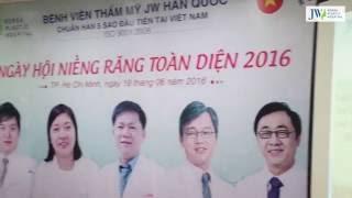 Niềng răng toàn diện tại Bệnh viện thẩm mỹ JW Hàn Quốc Sài Gòn