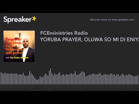 YORUBA PRAYER, OLUWA SO MI DI ENIYAN (part 4 Of 5)